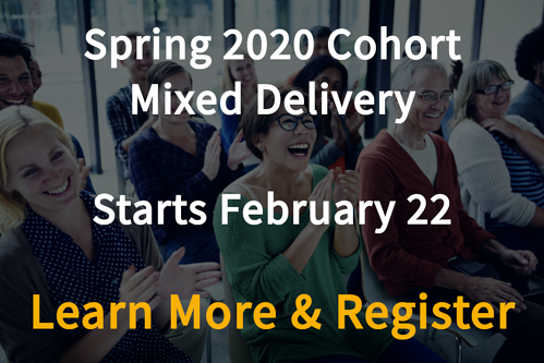 Spring 2020 cohort. Mixed delivery, in-person and online. Starts February 22. Select this image to learn more and register.