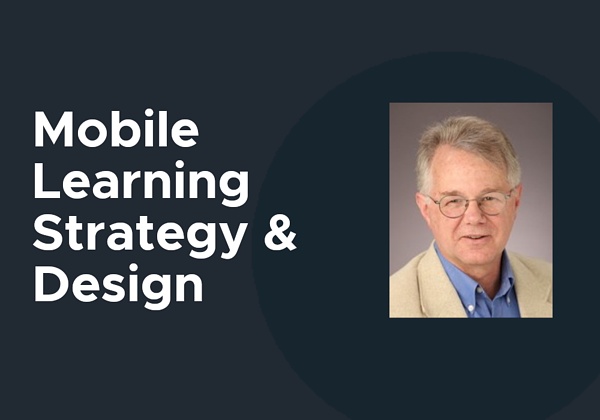 """An image with text that reads """"Mobile Learning Strategy and Design."""" The text is set aside a photo of the instructor."""